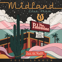 Midland - Live From The Palomino (Full Length)