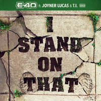 E-40 - I Stand On That (Explicit)