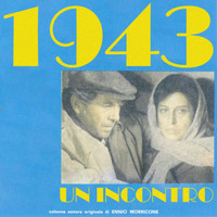 Ennio Morricone - 1943: Un incontro (Original Motion Picture Soundtrack)