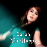 Sarah - You Happy
