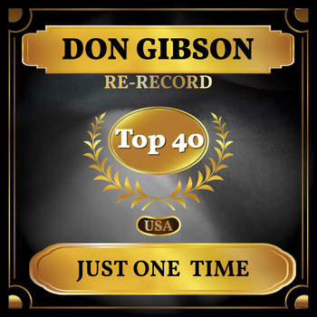 Don Gibson - Just One Time (Billboard Hot 100 - No 29)
