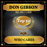 Don Gibson - Who Cares (Billboard Hot 100 - No 43)