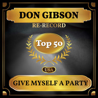 Don Gibson - Give Myself a Party (Billboard Hot 100 - No 46)