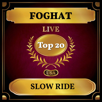 Foghat - Slow Ride (Billboard Hot 100 - No 20)