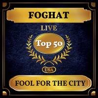 Foghat - Fool for the City (Billboard Hot 100 - No 45)