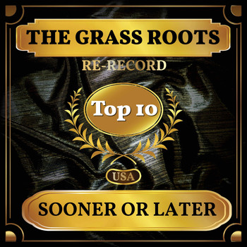 The Grass Roots - Sooner or Later (Billboard Hot 100 - No 9)