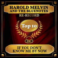 Harold Melvin And The Bluenotes - If You Don't Know Me By Now (UK Chart Top 40 - No. 9)