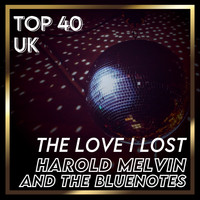 Harold Melvin And The Bluenotes - The Love I Lost (UK Chart Top 40 - No. 21)