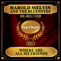 Harold Melvin And The Bluenotes - Where Are All My Friends (Billboard Hot 100 - No 80)