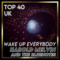 Harold Melvin And The Bluenotes - Wake Up Everybody (UK Chart Top 40 - No. 23)