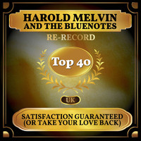 Harold Melvin And The Bluenotes - Satisfaction Guaranteed (Or Take Your Love Back) (UK Chart Top 40 - No. 32)