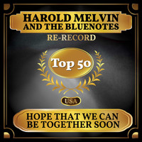 Harold Melvin And The Bluenotes - Hope That We Can be Together Soon (Billboard Hot 100 - No 42)