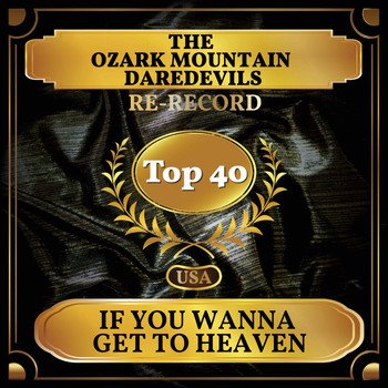 The Ozark Mountain Daredevils - If You Wanna Get to Heaven (Billboard Hot 100 - No 25)