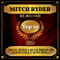 Mitch Ryder - Devil with a Blue Dress On / Good Golly Miss Molly (Billboard Hot 100 - No 4)