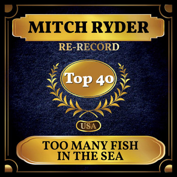 Mitch Ryder - Too Many Fish in the Sea (Billboard Hot 100 - No 24)