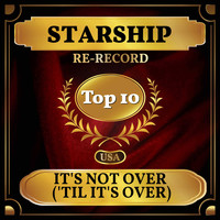 Starship - It's Not Over ('Til It's Over) (Billboard Hot 100 - No 9)
