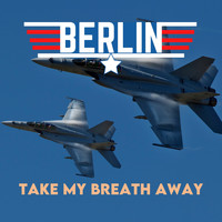 Berlin - Take My Breath Away (UK Chart Top 40 - No. 1)