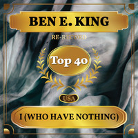 Ben E. King - I (Who Have Nothing) (Billboard Hot 100 - No 29)