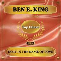 Ben E. King - Do It In the Name of Love (Billboard Hot 100 - No 60)
