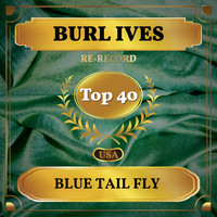 Burl Ives - Blue Tail Fly (Billboard Hot 100 - No 24)