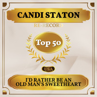 Candi Staton - I'd Rather Be an Old Man's Sweetheart (Than a Young Man's Fool) (Billboard Hot 100 - No 46)