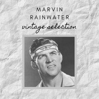 Marvin Rainwater - Marvin Rainwater - Vintage Selection