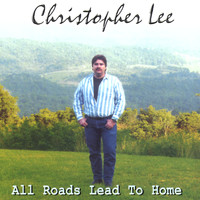 Christopher Lee - All Roads Lead To Home