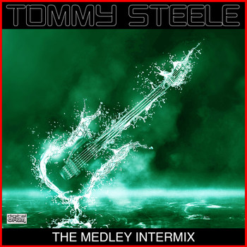 Tommy Steele - The Medley Intermix