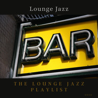 The Lounge Jazz Playlist - Lounge Jazz