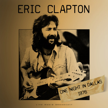 Eric Clapton - One Night in Dallas 1976 (live)