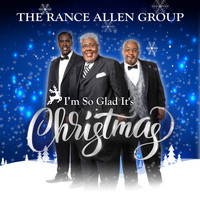 The Rance Allen Group - I'm So Glad It's Christmas