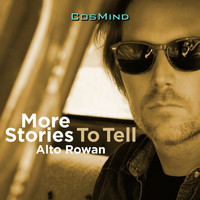 Alto Rowan - More Stories to Tell