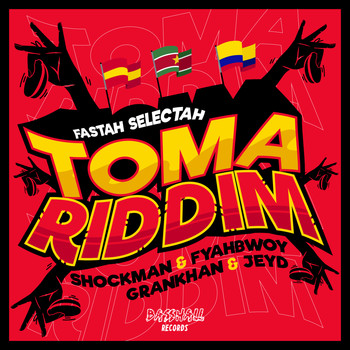 Fastah Selectah, Shockman and Fyahbwoy featuring GranKhan and Jey D - TOMA RIDDIM (Explicit)