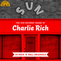Charlie Rich - The Sun Records Sound of Charlie Rich (20 Rock 'n' Roll Classics)