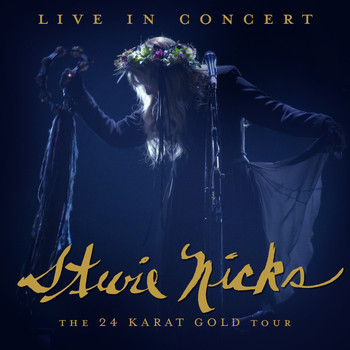 Stevie Nicks - Live In Concert: The 24 Karat Gold Tour