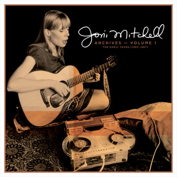 Joni Mitchell - Joni Mitchell Archives – Vol. 1: The Early Years (1963-1967)