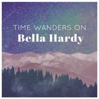 Bella Hardy / - Time Wanders On