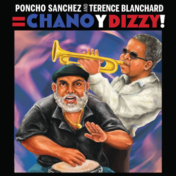 Poncho Sanchez - Poncho Sanchez and Terence Blanchard = Chano y Dizzy! (HD Tracks)