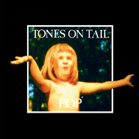 Tones On Tail - Pop