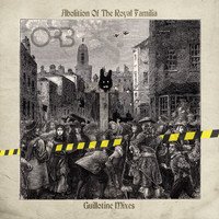 The Orb - Abolition of the Royal Familia (Guillotine Mixes)