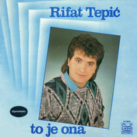 Rifat Tepic - To je Ona