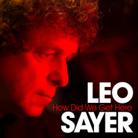 Leo Sayer - How Did We Get Here?