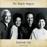 The Staple Singers - Uncloudy Day (Remastered 2020)