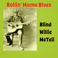 Blind Willie McTell - Rollin' Mama Blues