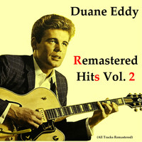 Duane Eddy - Remastered Hits Vol. 2 (All Tracks Remastered)