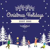 Zoot Sims - Christmas Holidays with Zoot Sims, Vol. 1