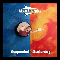Shem Sharples / - Suspended In Yesterday