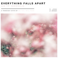 We Too Will Fade - Everything Falls Apart as It Should