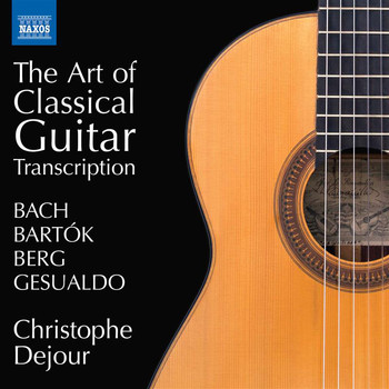 Christophe Dejour - The Art of Classical Guitar Transcription