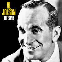 Al Jolson - The Star (Remastered)